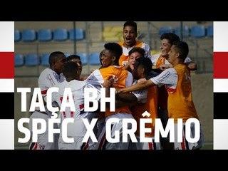 TAÇA BH 2018: SPFC 4 X 0 GRÊMIO | SPFCTV