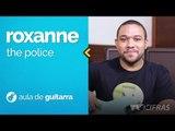 The Police - Roxanne (como tocar - aula de guitarra)