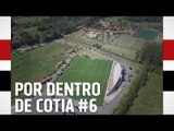 POR DENTRO DE COTIA #6 | SPFCTV