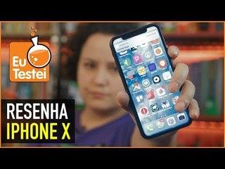 iPhone X: ele é muito mais que o iPhone 8? - Vídeo Resenha EuTestei Brasil