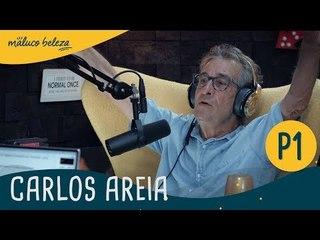 Carlos Areia : P1 : Maluco Beleza