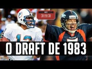 De Elway a Marino - O DRAFT mais INCRÍVEL da NFL (1983)