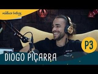 Diogo Piçarra :  P3 : Maluco Beleza