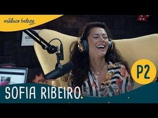 Sofia Ribeiro : P2 :  Maluco Beleza