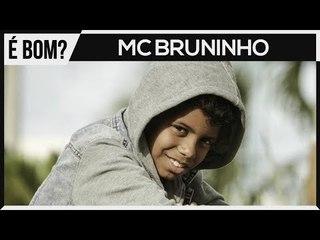 MC BRUNINHO É BOM?!