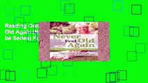 Reading Online Never Feel Old Again (Never Be) (Never be Series) Full access