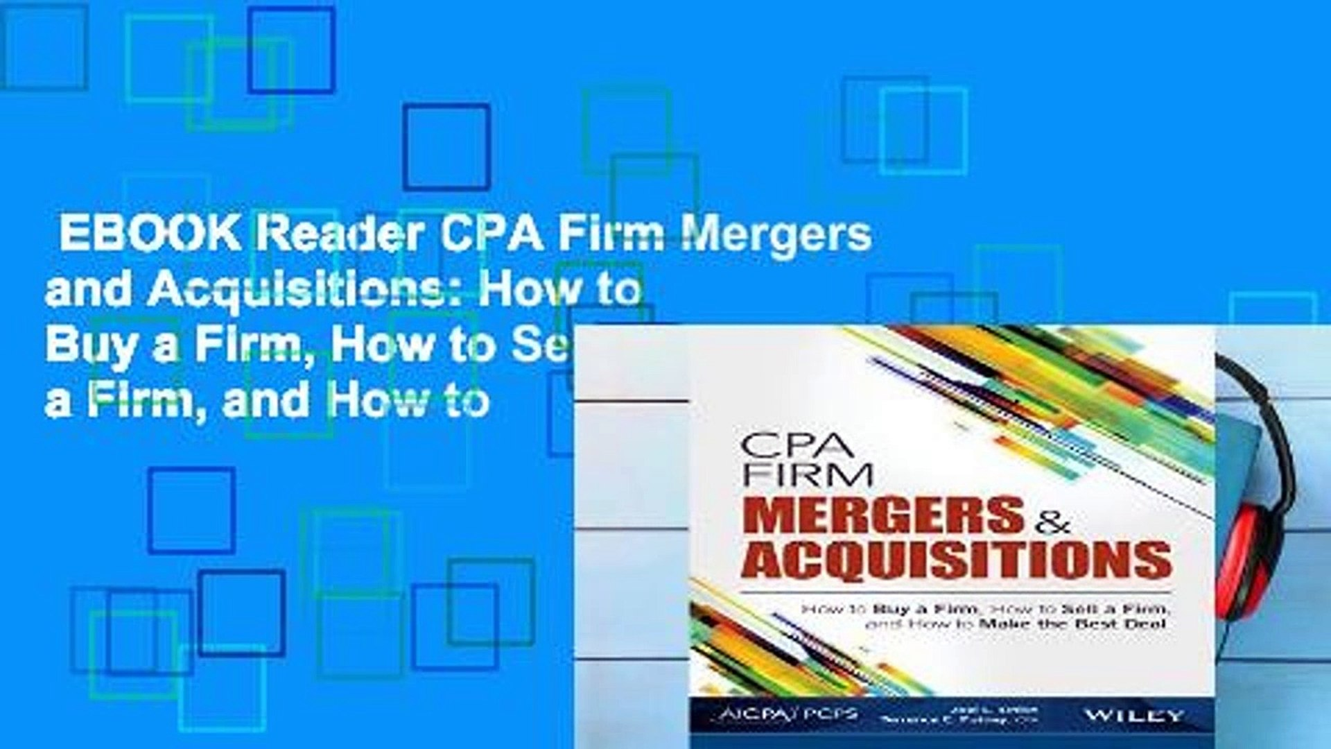 EBOOK Reader CPA Firm Mergers and Acquisitions: How to Buy a Firm, How to Sell a Firm, and How to