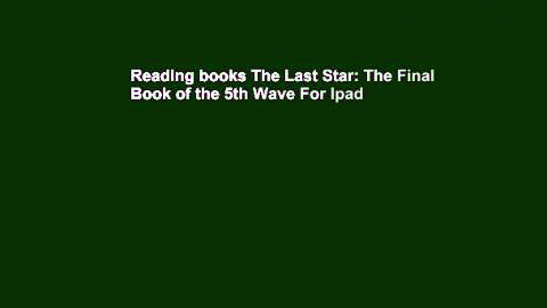 Reading books The Last Star: The Final Book of the 5th Wave For Ipad