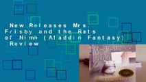 New Releases Mrs. Frisby and the Rats of Nimh (Aladdin Fantasy)  Review