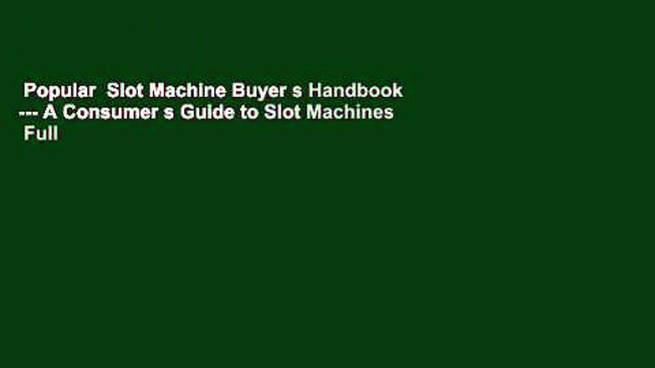 Popular  Slot Machine Buyer s Handbook — A Consumer s Guide to Slot Machines  Full