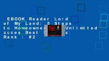 EBOOK Reader Lord of My Land: 5 Steps to Homeownership Unlimited acces Best Sellers Rank : #2
