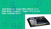 New Releases Doctor Who Official 2018 Desk Block Calendar - Page-a-Day Format Desk Calendar (Desk