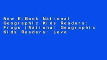 New E-Book National Geographic Kids Readers: Frogs (National Geographic Kids Readers: Level 1 )