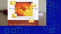 New Releases Touched With Fire: Manic-depressive Illness and the Artistic Temperament  For Kindle