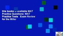 this books is available MAT Practice Questions: MAT Practice Tests   Exam Review for the Miller