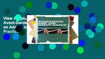 View Adaptation and the Avant-Garde: Alternative Perspectives on Adaptation Theory and Practice
