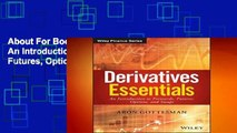 About For Books  Derivatives Essentials: An Introduction to Forwards, Futures, Options and Swaps