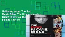 Unlimited acces The Bad Movie Bible: The Ultimate Modern Guide to Movies That Are so Bad They re