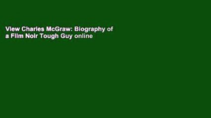 View Charles McGraw: Biography of a Film Noir Tough Guy online