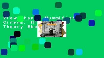 View Change Mummified: Cinema, Historicity, Theory Ebook