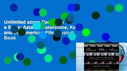 Unlimited acces Dance Me a Song: Astaire, Balanchine, Kelly and the American Film Musical Book