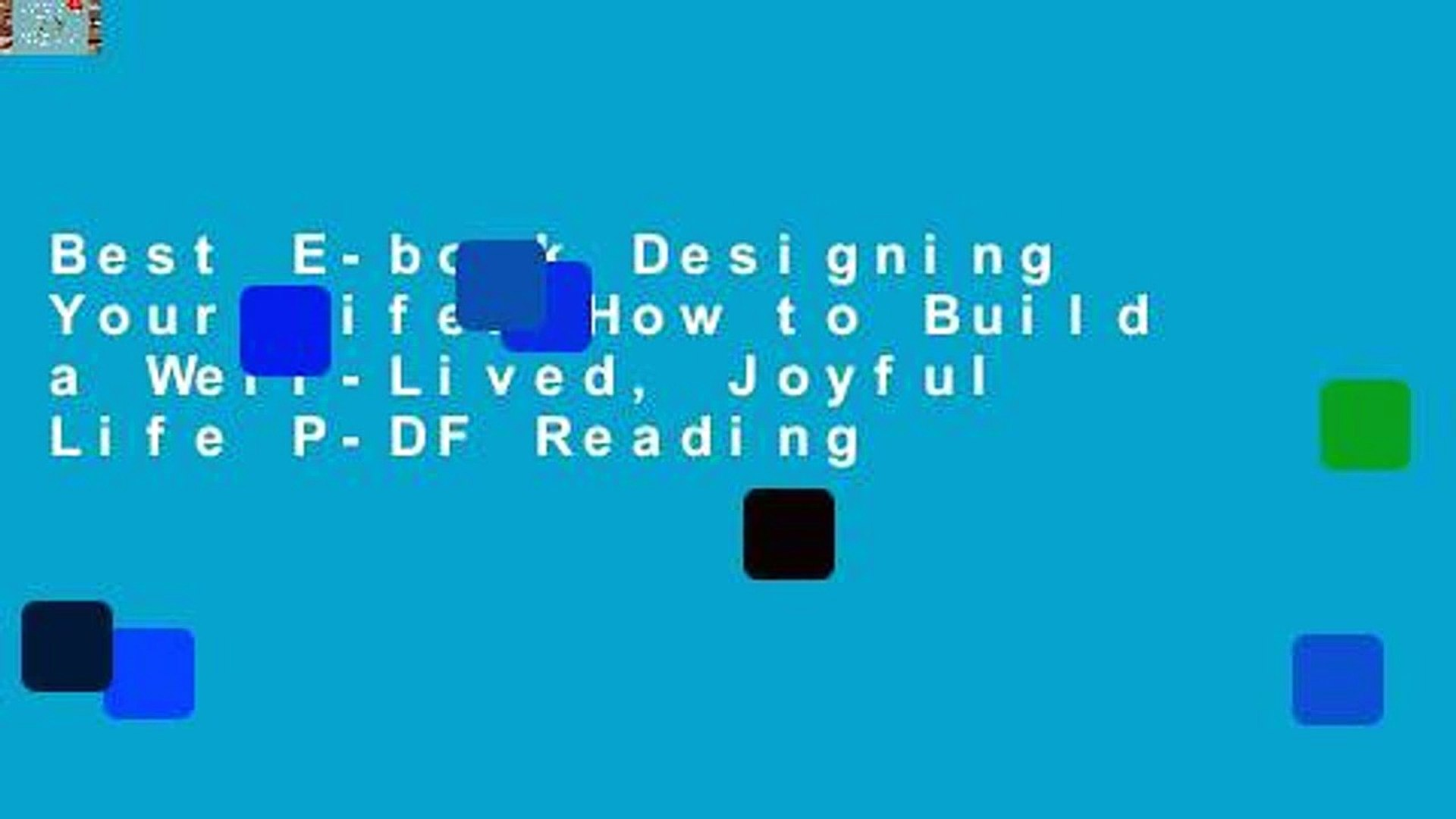 Best E-book Designing Your Life: How to Build a Well-Lived, Joyful Life P-DF Reading
