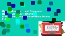 Open e-Book Japanese Consumer Behaviour: From Worker Bees to Wary Shoppers (ConsumAsian Series) Full