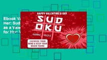 Ebook Valentines Gifts for Her: Sudoku Puzzle Book as a Valentines Day Gift for Her: Valentines