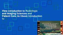 View Introduction to Radiologic and Imaging Sciences and Patient Care, 6e Ebook Introduction to