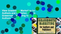 View Grassroots Marketing for Authors and Publishers Ebook Grassroots Marketing for Authors and