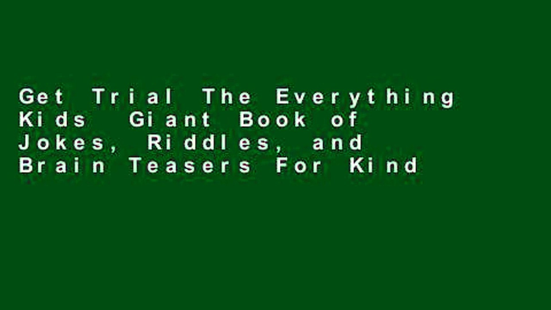 Get Trial The Everything Kids Giant Book of Jokes, Riddles, and Brain  Teasers For Kindle