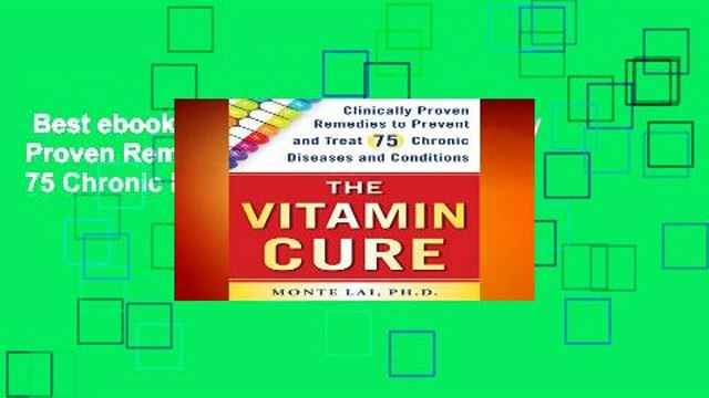 Best ebook  The Vitamin Cure: Clinically Proven Remedies to Prevent and Treat 75 Chronic Diseases
