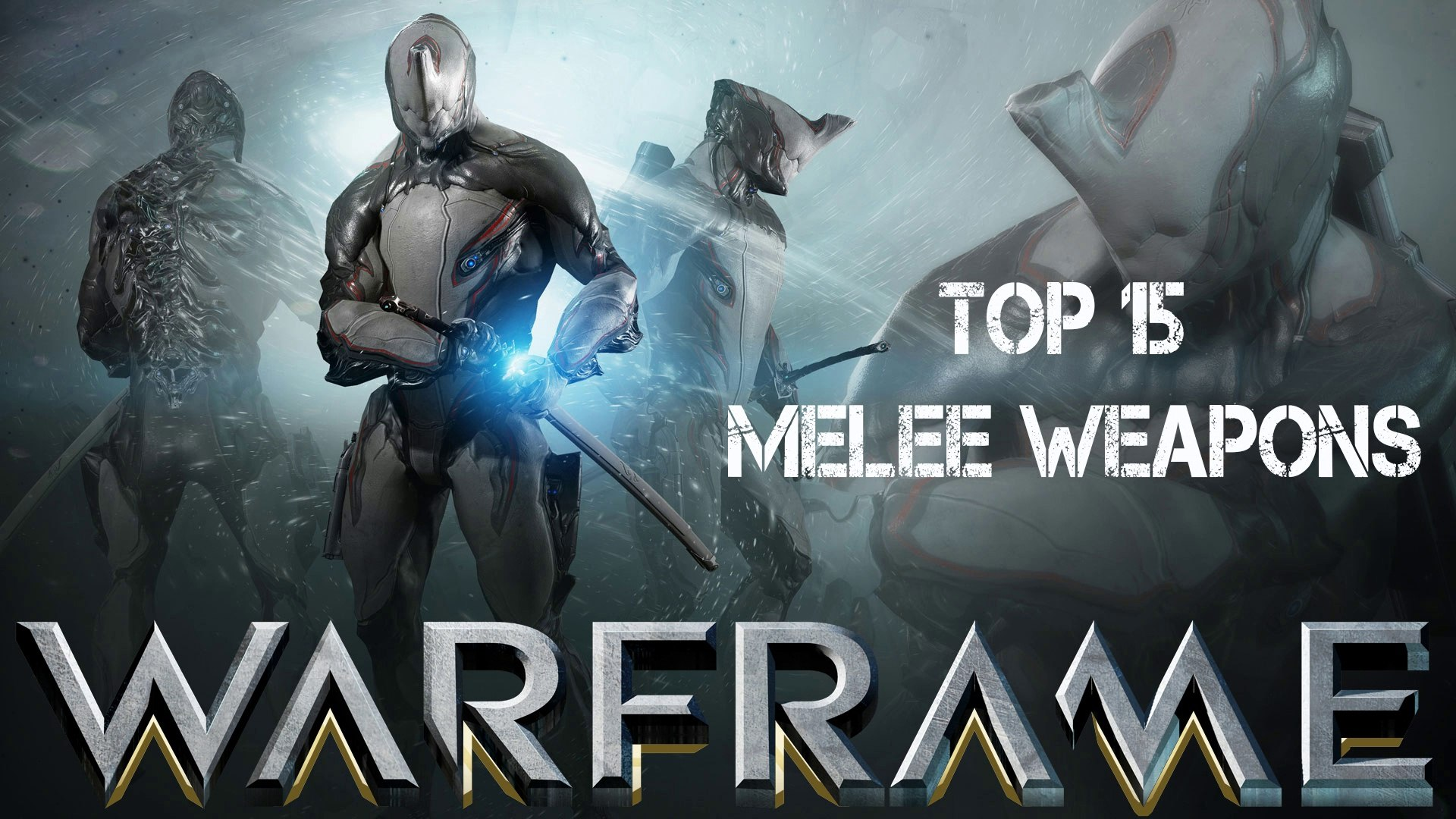 Warframe : My top 15 Melee Weapons 2018