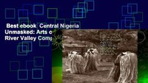 Best ebook  Central Nigeria Unmasked: Arts of the Benue River Valley Complete