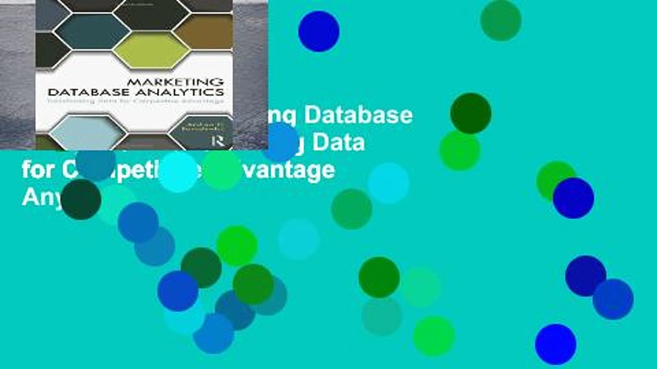 Full version  Marketing Database Analytics: Transforming Data for Competitive Advantage  Any