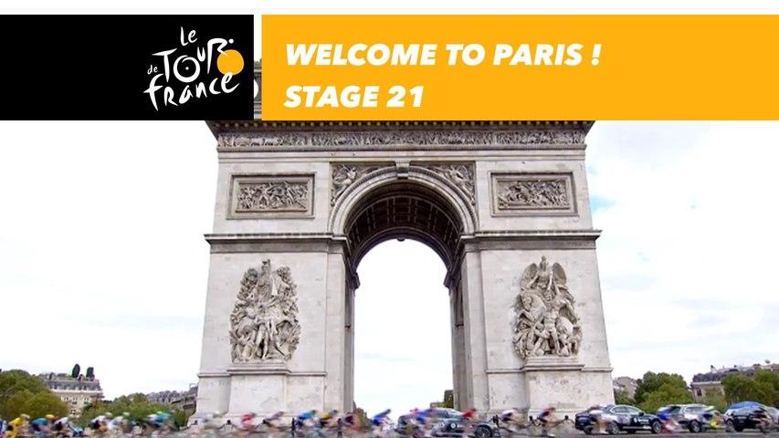 Bienvenue à Paris / Welcome to Paris - Étape 21 / Stage 21 - Tour de France 2018