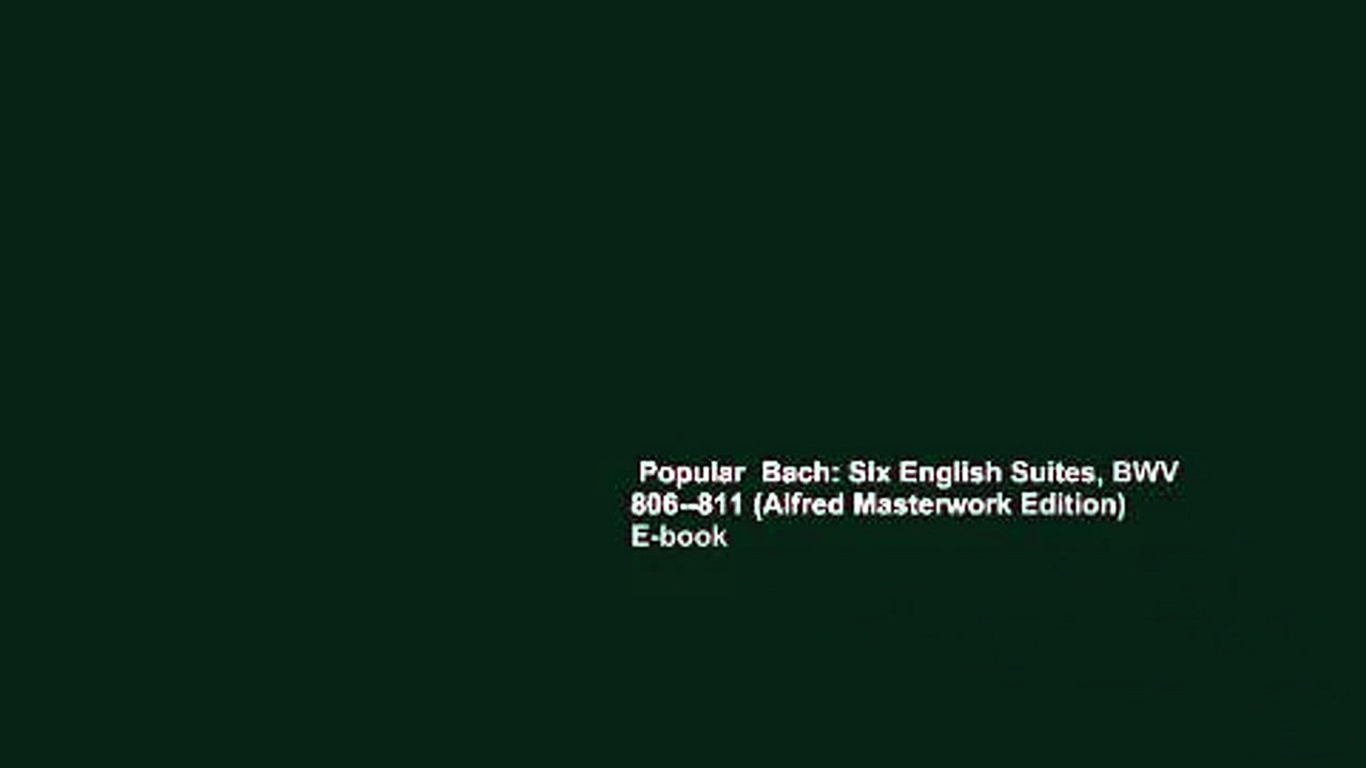 Popular  Bach: Six English Suites, BWV 806--811 (Alfred Masterwork Edition)  E-book