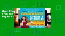 Open EBook How to Graduate Debt Free: The Best Strategies to Pay for College online