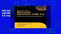 this books is available Success with Microsoft Dynamics CRM 4.0: Implementing Customer