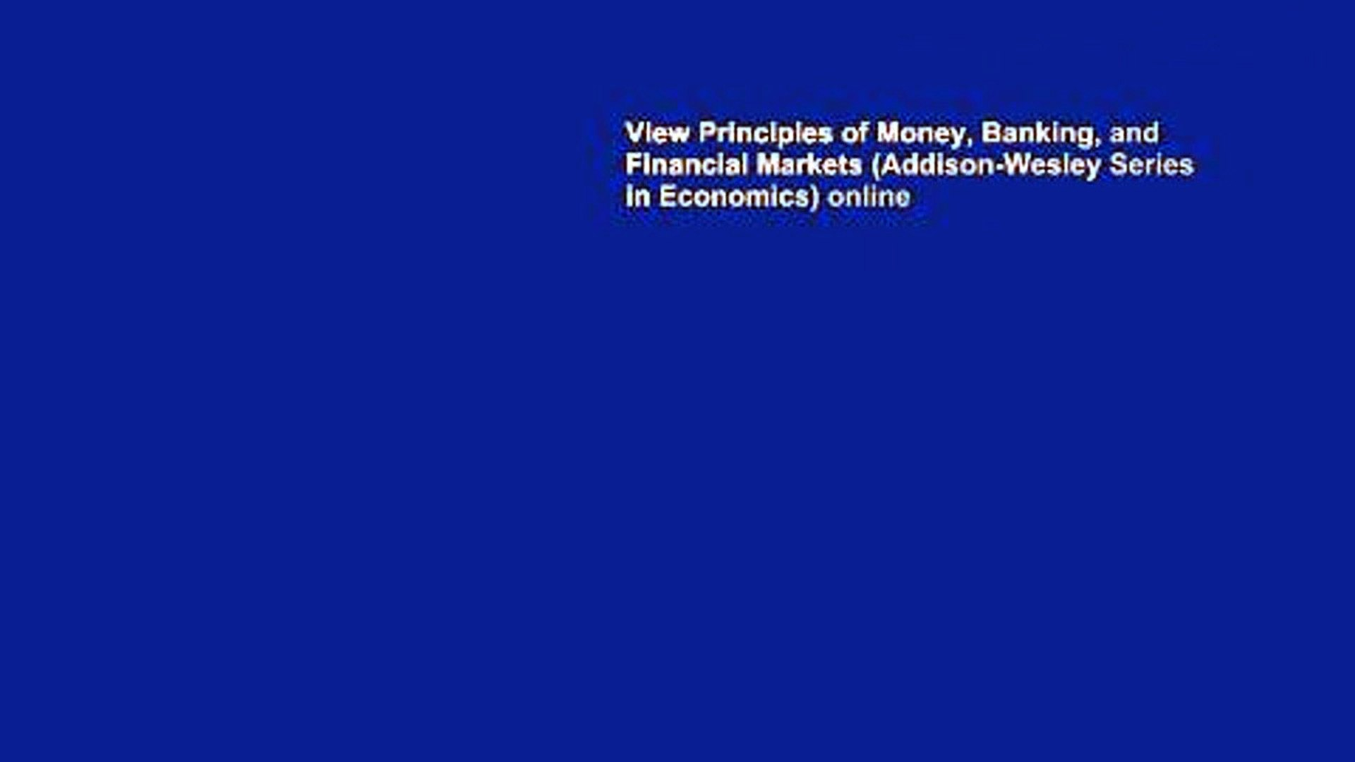 View Principles of Money, Banking, and Financial Markets (Addison-Wesley Series in Economics) online