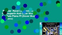 Popular  Ravel Le Tombeau De Couperin And Other Works For Solo Piano Pf (Dover Music for Piano)