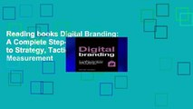 Reading books Digital Branding: A Complete Step-by-Step Guide to Strategy, Tactics and Measurement