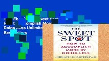 Trial Ebook  The Sweet Spot: How to Accomplish More by Doing Less Unlimited acces Best Sellers