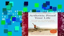 Best ebook  Arthritis-Proof Your Life: Secrets to Pain-Free Living Without Drugs  For Kindle