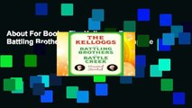 About For Books  The Kelloggs: The Battling Brothers of Battle Creek Complete