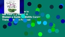 Reading Online How to Get Your Joy Back!: A Women s Guide to Midlife Career Transformation For Ipad