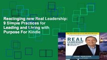 Readinging new Real Leadership: 9 Simple Practices for Leading and Living with Purpose For Kindle
