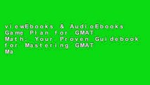 viewEbooks & AudioEbooks Game Plan for GMAT Math: Your Proven Guidebook for Mastering GMAT Math in