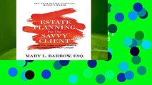 Best ebook  Estate Planning for the Savvy Client: What You Need to Know Before You Meet with Your