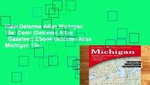 View Delorme Atlas Michigan 15e: Demi (Delorme Atlas   Gazeteer) Ebook Delorme Atlas Michigan 15e: